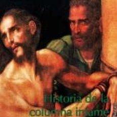 Libros: HISTORIA DE LA COLUMNA INFAME. Lote 210647964