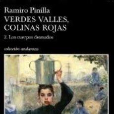 Libros: VERDES VALLES, COLINAS ROJAS. 2 - LOS CUERPOS DESNUDOS. Lote 210647980