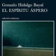 Libros: EL ESPÍRITU ÁSPERO. Lote 210647986
