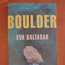 Libros: BOULDER, EVA BALTASAR. Lote 210649915