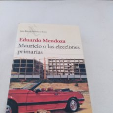 Libros: MAURICIO O LAS ELECCIONES PRIMARIAS, DE EDUARDO MENDOZA. Lote 210673322