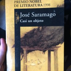 Libros: JOSE SARAMAGO CASI UN OBJETO ALFAGUARA PREMIO NOBEL LITERATURA 1998. Lote 210803285