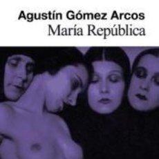 Libros: MARÍA REPÚBLICA. Lote 210809642
