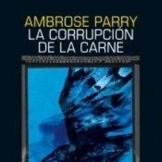 Libros: LA CORRUPCIÓN DE LA CARNE. Lote 211398799