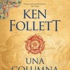 Libros: UNA COLUMNA DE FUEGO (SAGA LOS PILARES DE LA TIERRA 3). Lote 211744269
