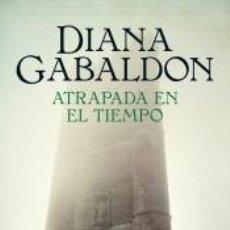 Libros: ATRAPADA EN EL TIEMPO (SAGA OUTLANDER 2). Lote 211744285