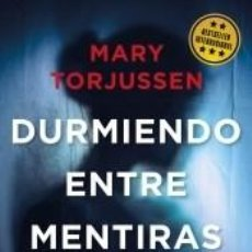 Libros: DURMIENDO ENTRE MENTIRAS. Lote 211778556