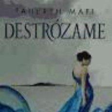 Libros: DESTRÓZAME. Lote 211812801