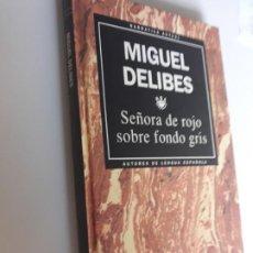 Libros: SEÑORA DE ROJO SOBRE FONDO GRIS MIGUEL DELIBES RBA NARRATIVA ACTUAL 1993 Nº 4. Lote 212890857