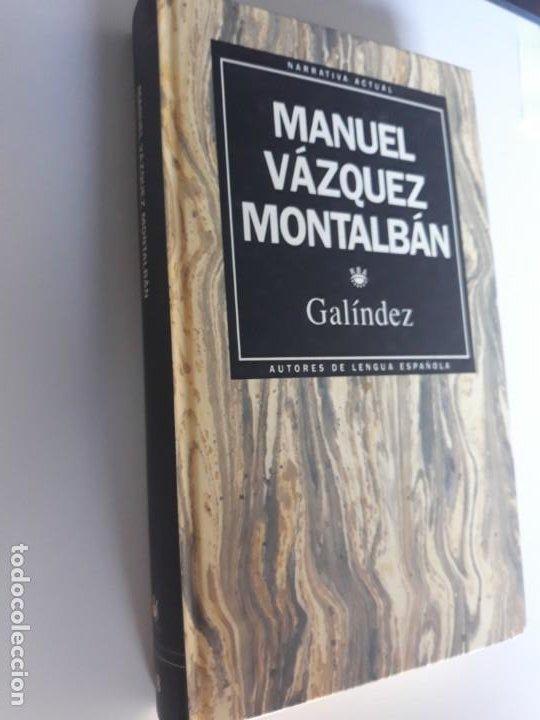 GALINDEZ MANUEL VAZQUEZ MONTALBAN RBA NARRATIVA ACTUAL 1993 Nº 8 (Libros Nuevos - Narrativa - Literatura Española)