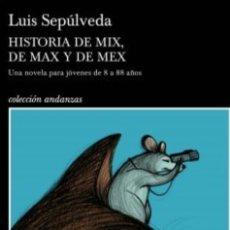 Libros: HISTORIA DE MIX, DE MAX Y DE MEX ILUSTRACIONES DE NOEMÍ VILLAMUZA LUIS SEPÚLVEDA. Lote 213509710