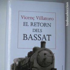 Libros: EL RETORN DELS BASSAT - ED. LA MAGRANA - VICENÇ VILLATORO - EN CATALAN NUEVO. Lote 213545677
