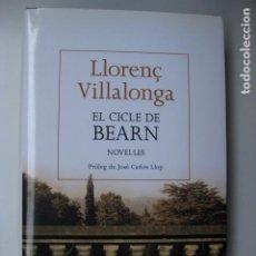 Libros: EL CICLE DE BEARN - ED. RBA- LLORENÇ VILLALONGA - EN CATALAN NUEVO. Lote 213545756