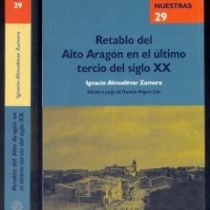 Libri: ALMUDÉVAR, IGNACIO. RETABLO DEL ALTO ARAGÓN EN EL ÚLTIMO TERCIO DEL SIGLO XX. 2005.. Lote 214371351
