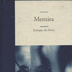 Libros: MENTIRA. ENRIQUE DE HÉRIZ. EDHASA. 2004.. Lote 214447823