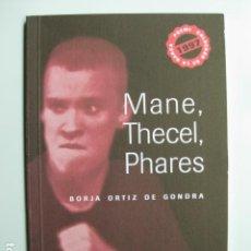Libros: LIBRO - MANE THECEL PHARES - ED. RICARD BOLUDA - BORJA ORTIZ DE GONDRA - NUEVO CATALAN TEATRO. Lote 214470208