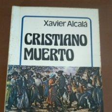 Libros: CRISTO MUERTO. XAVIER ALCALÁ. EDICIONES NÓS. 1982. Lote 214518085