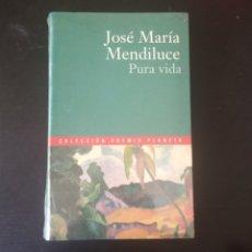 Libros: PURA VIDA, JOSÉ MARÍA MENDILUCE. COLECCIÓN PREMIO PLANETA 2000.. Lote 215204003
