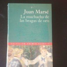 Libros: LA MUCHACHA DE LAS BRAGAS DE ORO, JUAN MARSE. COLECCIÓN PREMIO PLANETA 2000. Lote 215204083