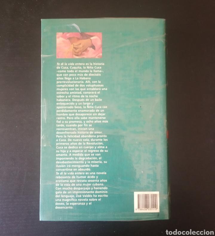 Libros: TE DÍ LA VIDA ENTERA, ZOÉ VALDÉS. COLECCIÓN PREMIO PLANETA 2000. - Foto 2 - 215204201