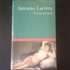 Libros: VOLAVÉRUNT, ANTONIO LARRETA. COLECCIÓN PREMIO PLANETA 2000.. Lote 215204298