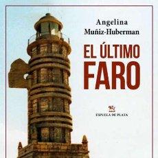 Libros: EL ÚLTIMO FARO. ANGELINA MUÑIZ-HUBERMAN.. Lote 216396911