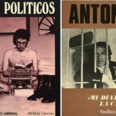 Libros: LOTE DE DOS LIBROS: ANTONIO, MI DIARIO EN LA CÁRCEL. LOS POLÍTICOS, DE FRANCISCO UMBRAL. Lote 217101366