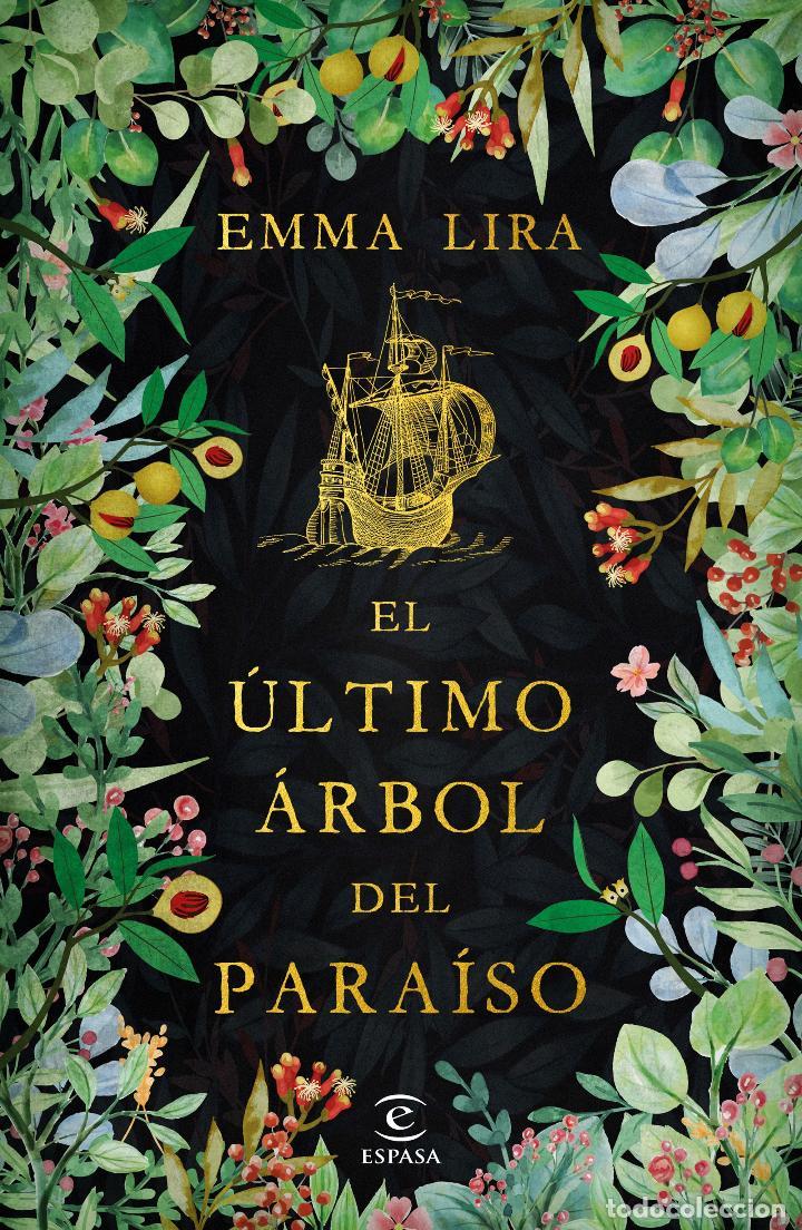EL ÚLTIMO ÁRBOL DEL PARAÍSO. EMMA LIRA (Libros Nuevos - Narrativa - Literatura Española)