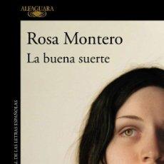 Libros: ROSA MONTERO. LA BUENA SUERTE.-NUEVO. Lote 218347418