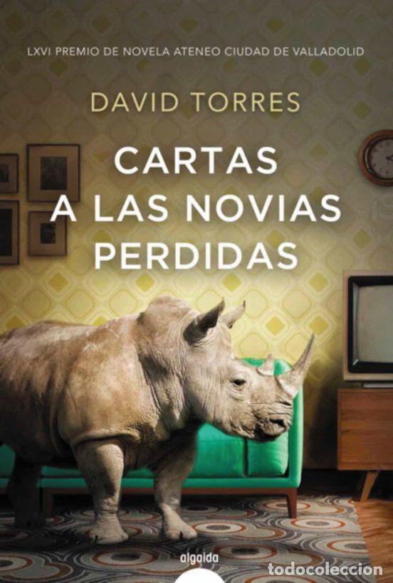 CARTAS A LAS NOVIAS PERDIDAS. DAVID TORRES. (Libros Nuevos - Narrativa - Literatura Española)