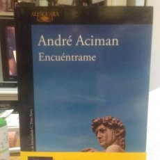 Livros: ANDRÉ ACIMAN.ENCUÉNTRAME.ALFAGUARA. Lote 218900331