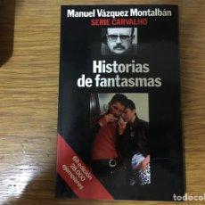 Libros: MANUEL VÁZQUEZ MONTALBÁN: HISTORIAS DE FANTASMAS. Lote 219190967