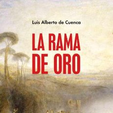 Libros: LA RAMA DE ORO. LUIS ALBERTO DE CUENCA.- NUEVO. Lote 219217167