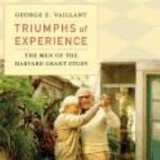 Libros: TRIUMPHS OF EXPERIENCE: THE MEN OF THE HARVARD GRANT STUDY. Lote 219249280
