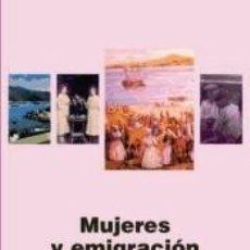 Libros: MUJERES Y EMIGRACIÓN. Lote 219253841