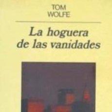 Libros: LA HOGUERA DE LAS VANIDADES. Lote 219281475