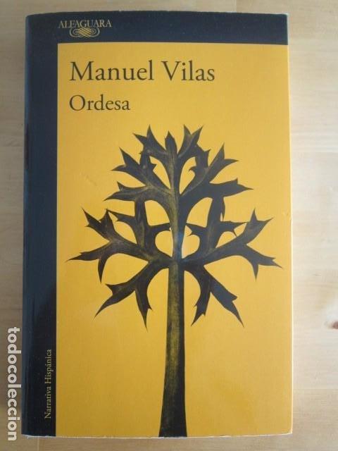ORDESA - MANUEL VILAS - EDITORIAL ALFAGUARA - 2017 (Libros Nuevos - Narrativa - Literatura Española)