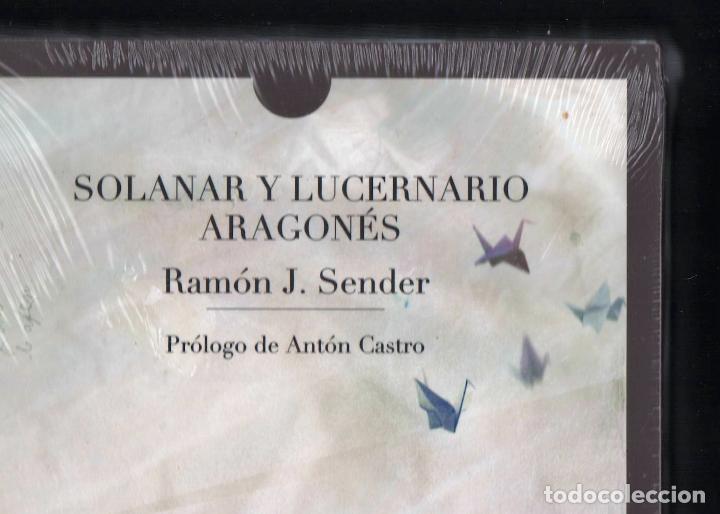 Libros: RAMÓN J SENDER SOLANAR Y LUCERNARIO ARAGONÉS TROPO ED 2010 1ª EDICIÓN PRÓL ANTÓN CASTRO PLASTIFICADO - Foto 5 - 220682852