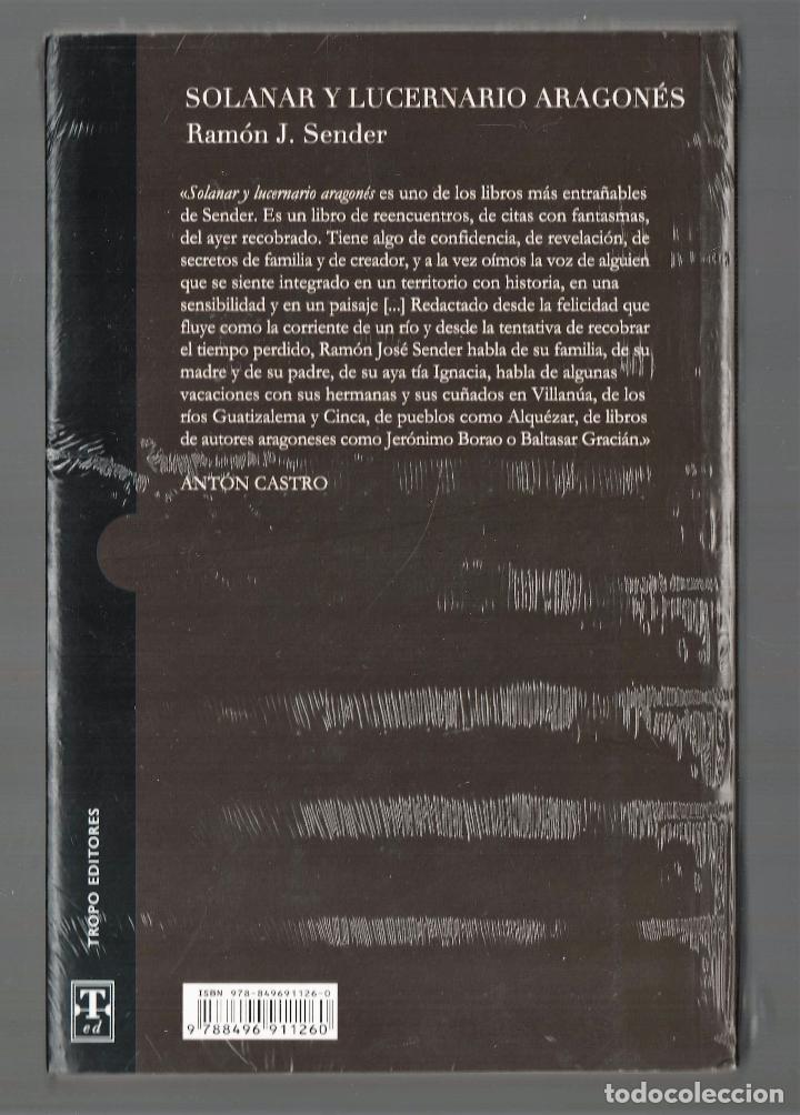 Libros: RAMÓN J SENDER SOLANAR Y LUCERNARIO ARAGONÉS TROPO ED 2010 1ª EDICIÓN PRÓL ANTÓN CASTRO PLASTIFICADO - Foto 16 - 220682852