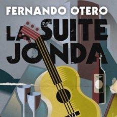 Libros: LA SUITE JONDA . FERNANDO OTERO. Lote 220708195