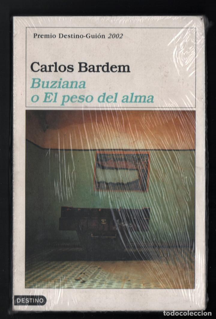 CARLOS BARDEM BUZIANA O EL PESO DEL ALMA ED DESTINO 2002 1ª EDICIÓN ÁNCORA DELFIN Nº946 PLASTIFICADO (Libros Nuevos - Narrativa - Literatura Española)