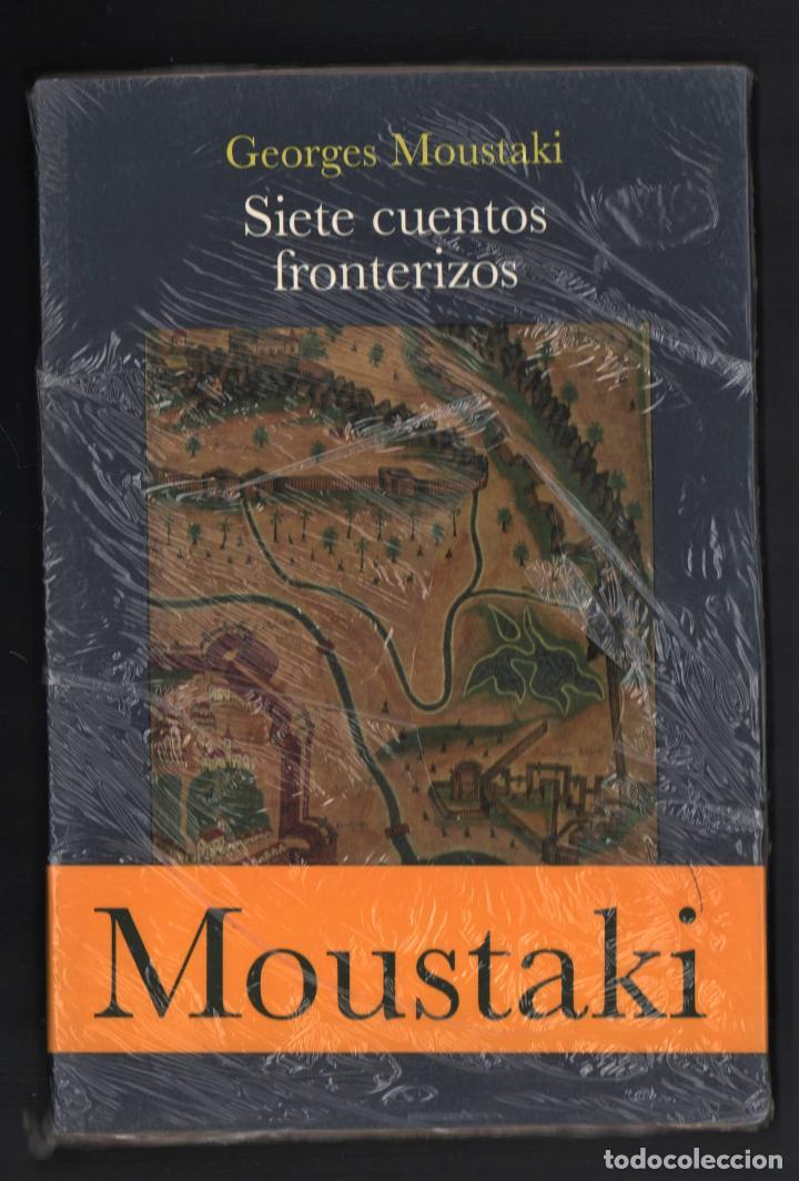 GEORGES MOUSTAKI SIETE CUENTOS FRONTERIZOS ED BELAVQVA 2008 1ª EDICIÓN TRADUCC ANA GIL PLASTIFICADO (Libros Nuevos - Narrativa - Literatura Española)