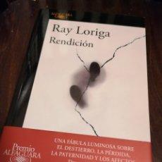 Livros: RENDICIÓN, DE RAY LORIGA CON FIRMA DEL AUTOR. Lote 221001980