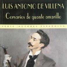 Libros: VILLENA, LUIS ANTONIO DE. CORSARIOS DE GUANTE AMARILLO. SOBRE EL DANDISMO. 2003.. Lote 222044241