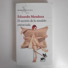 Libros: LIBRO. EL SECRETO DE LA MODELO EXTRAVIADA. EDUARDO MENDOZA. Lote 222146432