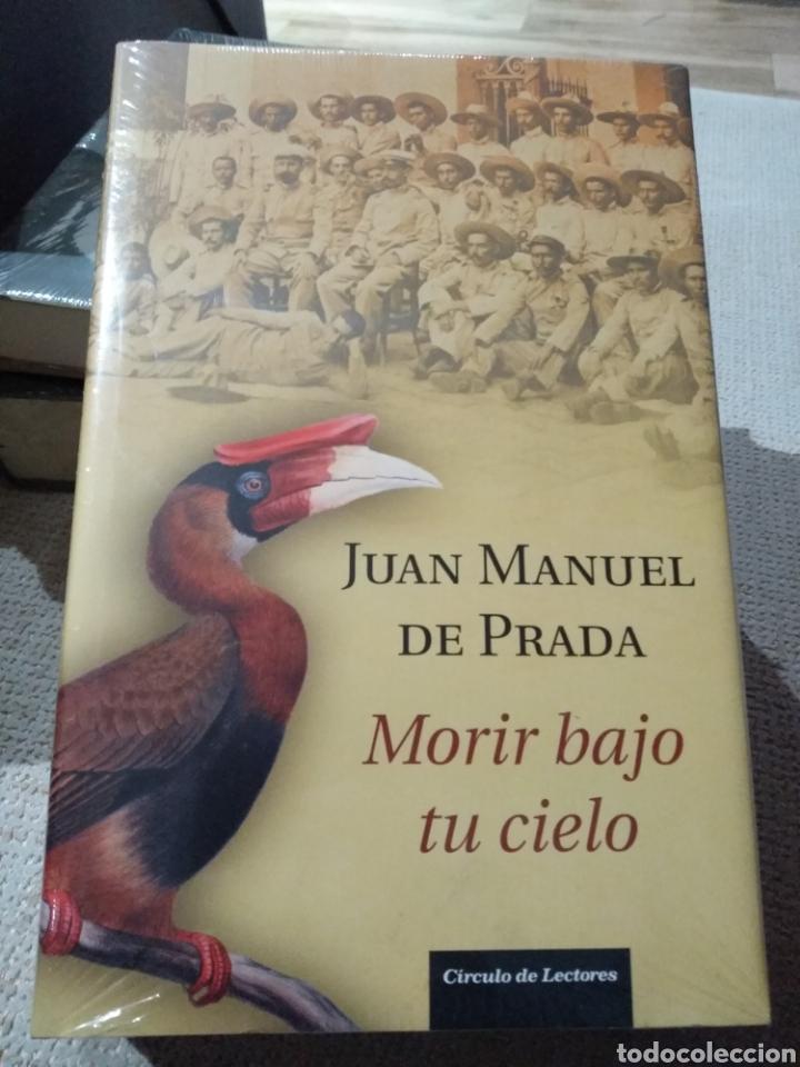 JUAN MANUEL DE PRADA. MORIR BAJO TU CIELO. CIRCULO DE LECTORES. LIBRO NUEVO (Libros Nuevos - Narrativa - Literatura Española)