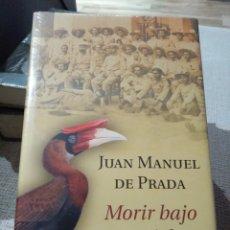 Libros: JUAN MANUEL DE PRADA. MORIR BAJO TU CIELO. CIRCULO DE LECTORES. LIBRO NUEVO. Lote 222292253