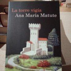 Libros: LA TORRE VIGÍA. ANA MARÍA MATUTE. LIBRO NUEVO. DESTINO. Lote 222292755