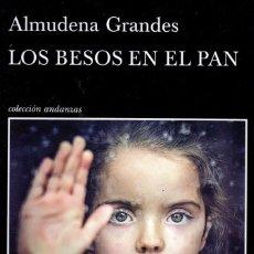 Libros: LOS BESOS EN EL PAN DE ALMUDENA GRANDES - TUSQUETS, 2015 (NUEVO). Lote 222452656