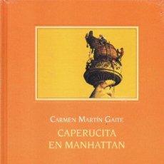 Libros: CAPERUCITA EN MANHATTAN DE CARMEN MARTIN GAITE - SIRUELA (PRECINTADO). Lote 222454238